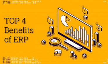 The Top Four Benefits of Enterprise Resource Planning (ERP) Software