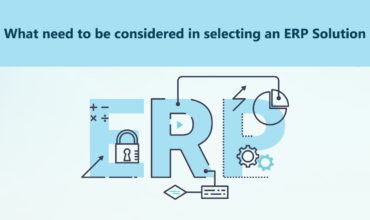 What need to be considered in selecting an ERP Solution