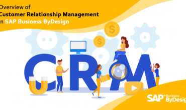 Overview of Customer Relationship Management in SAP Business ByDesign